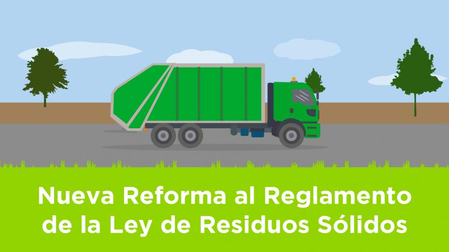 Nuevas Reformas a la Ley de Residuos Sólidos